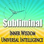 Inner Wisdom & Universal Intelligence: Subliminal Intuition Sleep Binaural Beats Relaxing Solfellgio Frequencies | Subliminal Hypnosis