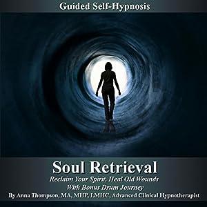 Soul Retrieval Self Hypnosis Speech