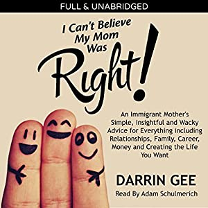 I Can't Believe My Mom Was Right Audiobook