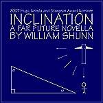Inclination: A Far Future Novella | William Shunn