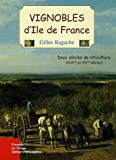 Vignobles d'Ile de France : Deux sicles de viticulture (XIXe et XXe sicles)