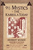 9 1/2 Mystics: The Kabbala Today (0020897715) by Herbert Weiner