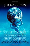 Civilization and the Transformation of Power by Jim Garrison