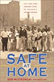 Safe at Home: The True and Inspiring Story of Chicago's Field of Dreams (0310241073) by Muzikowski, Bob