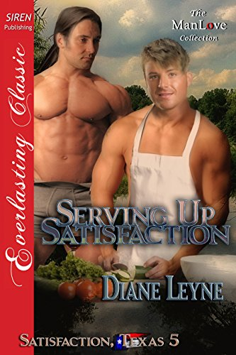 Serving Up Satisfaction [Satisfaction, Texas 5] (Siren Publishing Everlasting Classic ManLove)