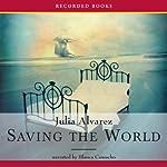 Saving the World | Julia Alvarez