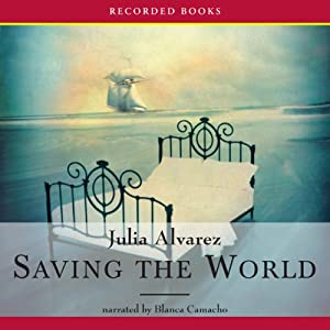 Saving the World | [Julia Alvarez]
