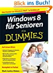 Windows 8 f�r Senioren f�r Dummies (F...