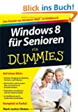Windows 8 f�r Senioren f�r Dummies (Fur Dummies)