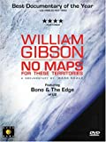 William Gibson - No Maps for These Territories