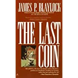 The Last Coin ~ James P. Blaylock