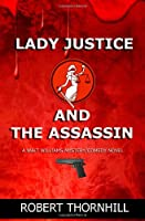 Lady Justice and the Assassin (Volume 13)