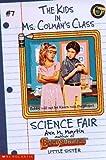 Science Fair (Kids in Ms. Colman's Class) (0590692038) by Martin, Ann M.