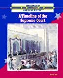 img - for A Timeline of the Supreme Court (Timelines of American History) book / textbook / text book