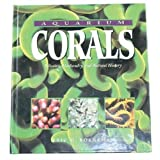 Aquarium Corals : Selection, Husbandry, and Natural History ~ Eric Borneman