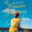 Amour Provence Audiobook by Constance Leisure Narrated by Emily Sutton-Smith