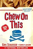 img - for Chew On This: Everything You Don't Want to Know About Fast Food (Edition Reprint) by Wilson, Charles, Schlosser, Eric [Paperback(2007  ] book / textbook / text book