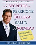Los 7 Secretos del Dr. Perricone Para La Belleza, Salud y Longevidad / Dr. Perricone's Seven Secrets to Beauty, Health, and Longevity (Spanish Edition) (9707774606) by Perricone, Nicholas