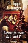 L'étrange mort de Henri IV par Erlanger