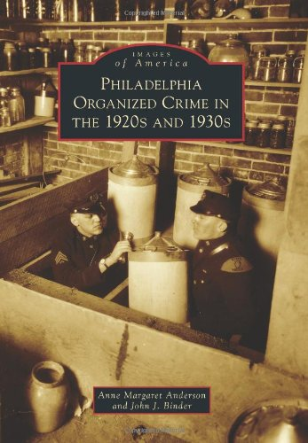 Philadelphia Organized Crime In The 1920S And 1930S (Images Of America (Arcadia Publishing))