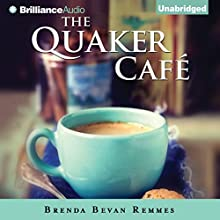 The Quaker Café (       UNABRIDGED) by Brenda Bevan Remmes Narrated by Bahni Turpin