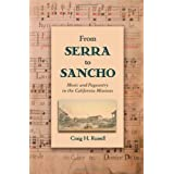 From Serra to Sancho: Music and Pageantry in the California Missions (Currents in Latin American & Iberian Music...
