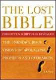 The Lost Bible: Forgotten Scriptures Revealed (1904292534) by Porter, J.R.