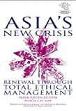 img - for Asia's New Crisis: Renewal Through Total Ethical Management book / textbook / text book