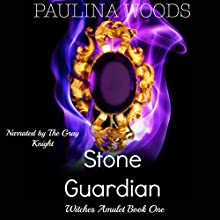 Stone Guardian: Witches Amulet, Book 1 Audiobook by Paulina Woods Narrated by  The Grey Knight