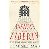 The Assault on Liberty: What Went Wrong with Rightsby Dominic Raab