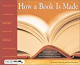 How a Book is Made: An Insider's Look at the Publishing Process, from Manuscript to Reader (1402200242) by Raccah, Dominique