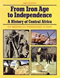 img - for From Iron Age to Independence: a History of Central Africa book / textbook / text book
