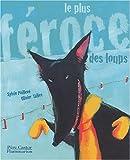 echange, troc Sylvie Poillevé - Le Plus féroce des loups