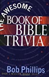 The Awesome Book of Bible Trivia (0736912606) by Phillips, Bob