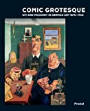 img - for Comic Grotesque: Wit and Mockery in German Art, 1870-1940 book / textbook / text book