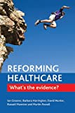 img - for Reforming Healthcare: What's the Evidence? book / textbook / text book