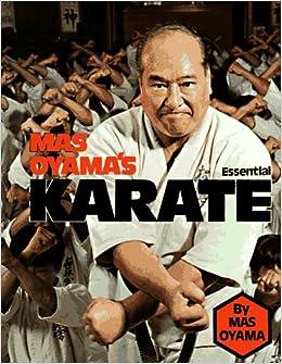 Mas Oyama's Essential Karate: Masutatsu Oyama, Mas Oyama
