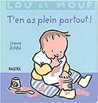 Lou et Mouf : T'en as plein partout !