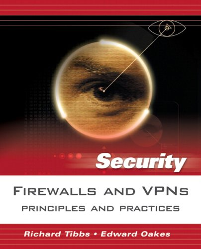 Firewalls and VPNs: Principles and Practices