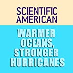 Warmer Oceans, Stronger Hurricanes: Scientific American | Kevin E. Trenberth,Scientific American