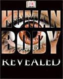 Human Body Revealed: Revealed (Dk Revealed)