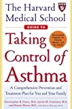The Harvard Medical School Guide To Taking Control Of Asthma