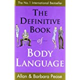 The Definitive Book of Body Language: How to Read Others' Attitudes by Their Gesturesby Allan Pease