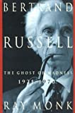 Bertrand Russell: 1921-1970, The Ghost of Madness (0743212150) by Monk, Ray
