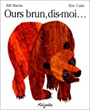 Ours Brun, Dis-Moi (French Edition) (2871421897) by Bill Martin
