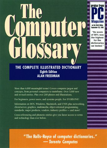The Computer Glossary: The Complete Illustrated Dictionary