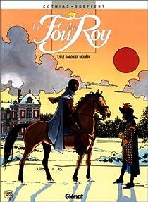 Le Fou du roy, tome 6 : Le baron de Moli�re par Cothias