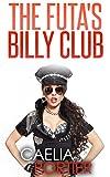 The Futa's Billy Club (A Futa on Female Erotica)