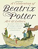 img - for A Celebration of Beatrix Potter: Art and letters by more than 30 of today's favorite children's book illustrators book / textbook / text book