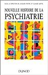 Nouvelle histoire de la psychiatrie par Postel